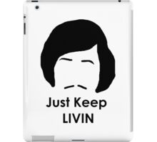 Just Keep Livin iPad Case/Skin