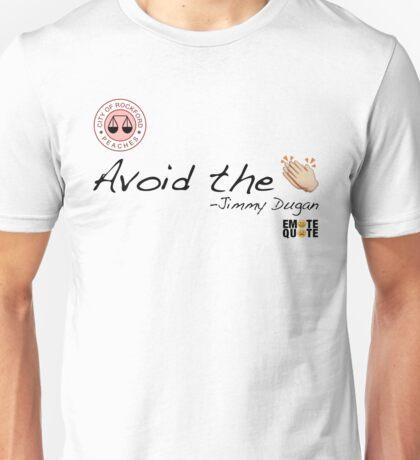 Avoid the Clap Unisex T-Shirt