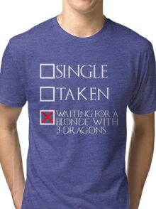 Waiting for a blonde with 3 dragons (white text + cross) Tri-blend T-Shirt
