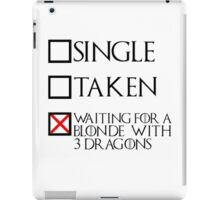 Waiting for a blonde with 3 dragons (black text + cross) iPad Case/Skin