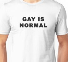 Gay is Normal Unisex T-Shirt