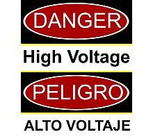Danger high voltage & in spanish peligro alto voltaje Photographic Print