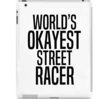 World's okayest street racer iPad Case/Skin