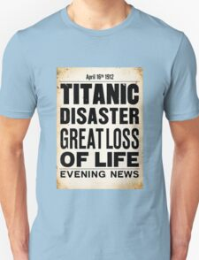 Titanic Disaster Great Loss of Life Unisex T-Shirt