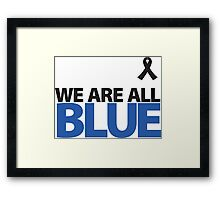 We Are All BLUE Framed Print