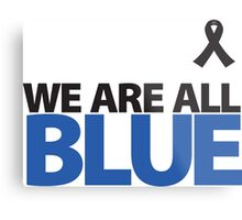 We Are All BLUE Metal Print