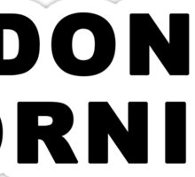 I don't Morning Sticker