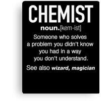 Chemist Definition Funny T-shirt Canvas Print