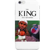 Lebron James - The king has returned  iPhone Case/Skin