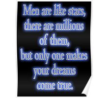 Men are like stars, there are millions of them, but only one makes your dreams come true Poster