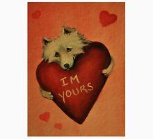Samoyed~Dog~Im Yours~Valentine~LOVE Unisex T-Shirt