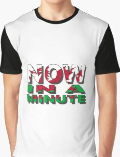 Now in a minute Graphic T-Shirt