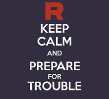 Keep calm and prepare for trouble Unisex T-Shirt