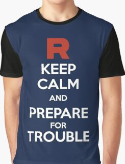 Keep calm and prepare for trouble Graphic T-Shirt