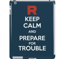 Keep calm and prepare for trouble iPad Case/Skin