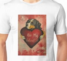 Bernese Mountain Dog~Be My Valentine~~LOVE Unisex T-Shirt