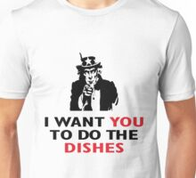 I WANT YOU TO DO THE DISHES Unisex T-Shirt