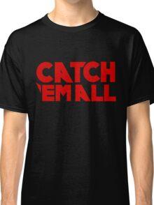 Catch`em all Classic T-Shirt
