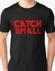 Catch`em all Unisex T-Shirt