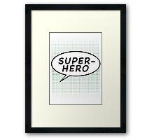 Superhero Speech Bubble Framed Print
