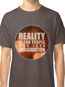 Reality As I Recalled Classic T-Shirt