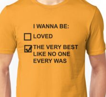 I wanna be (black text) Unisex T-Shirt