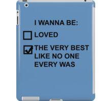 I wanna be (black text) iPad Case/Skin