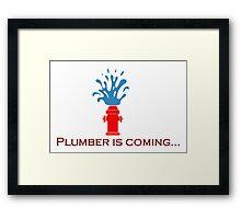 Plumber is coming Framed Print
