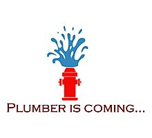 Plumber is coming Photographic Print
