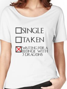 Waiting for a blonde with 3 dragons (black text + cross) Women's Relaxed Fit T-Shirt