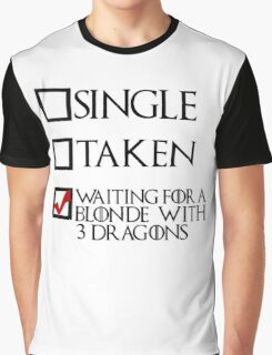 Waiting for a blonde with 3 dragons (black text + tick) Graphic T-Shirt
