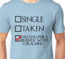 Waiting for a blonde with 3 dragons (black text + tick) Unisex T-Shirt