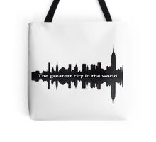 Greatest City in the World Tote Bag