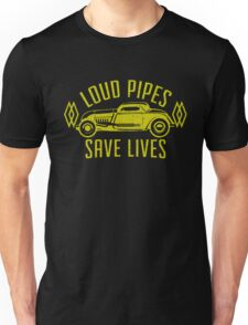 Loud Pipes Save Lives Unisex T-Shirt