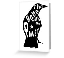 Crow Babe Power Black Greeting Card