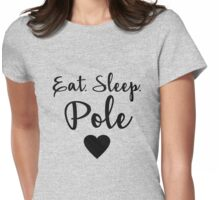 Pole Dancing - Eat. Sleep. Pole.  Womens Fitted T-Shirt