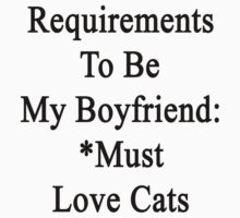 Requirements To Be My Boyfriend: *Must Love Cats  by supernova23
