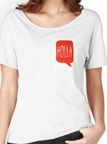Holla Women's Relaxed Fit T-Shirt