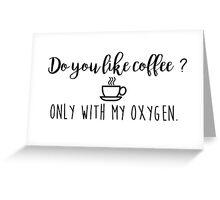 Gilmore Girls - Do you like coffee?  Greeting Card