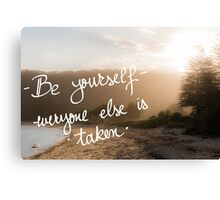 Be Yourself, Everyone Else Is Taken Canvas Print