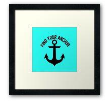 Find Your Anchor Motivational Saying Framed Print