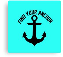 Find Your Anchor Motivational Saying Canvas Print