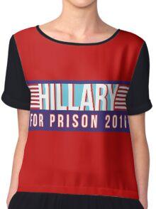 Hillary For Prison 2016 Chiffon Top