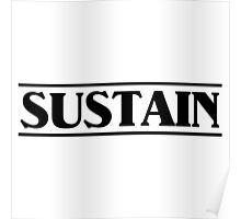 Sustain Black Poster