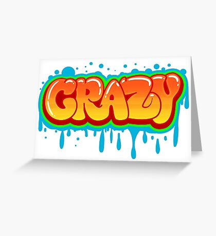 Crazy Graffiti Greeting Card