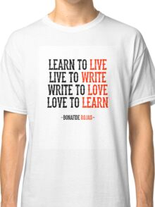 Learn To Live, Live To Write Classic T-Shirt