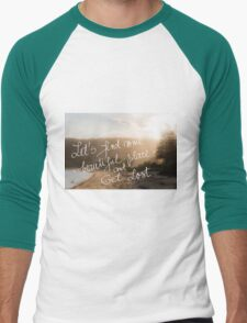 Lets find some beautiful place and get lost text Men's Baseball ¾ T-Shirt