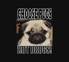 choose pugs not drugs Unisex T-Shirt