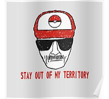 Stay out of my territory Poster