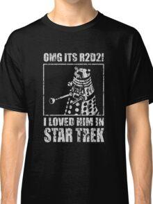 OMG IT'S R2D2I I LOVED HIM ON STAR TREK Classic T-Shirt